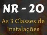 NR-20: AS 3 CLASSES DE INSTALAÇÕES