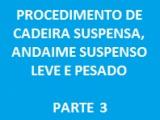 CADEIRA SUSPENSA, ANDAIME SUSPENSO LEVE E PESADO (PARTE 3)